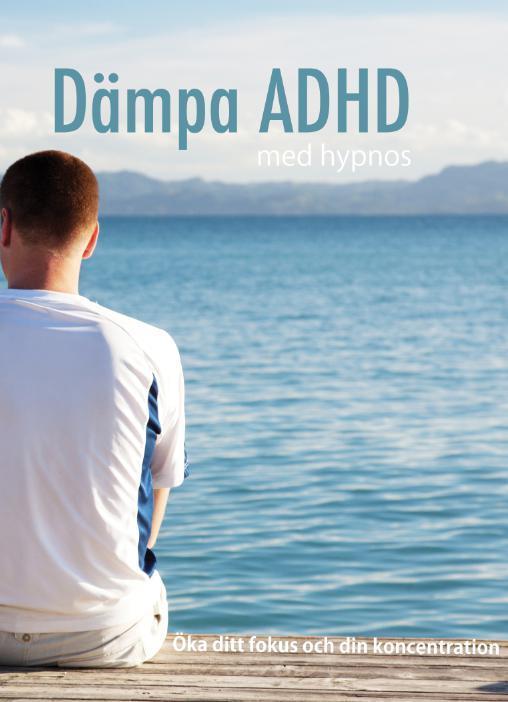 mindly.se Dämpa ADHD med hypnos - öka ditt fokus och din koncentration