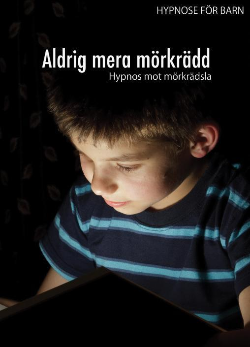 Barnböcker Hypnos för barn: Aldrig mera mörkrädd!